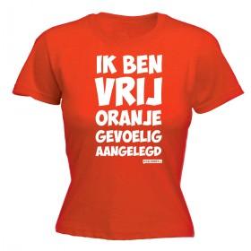Ik ben vrij oranje gevoelig aangelegd Koningsdag Dames shirt
