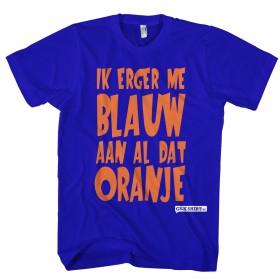 Ik erger me blauw aan al dat oranje T-shirt